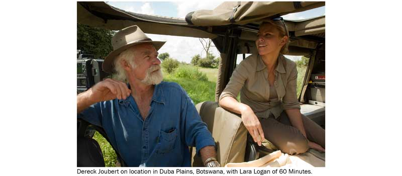 Dereck Joubert on location in Duba Plains, Botswana, with Lara Logan of 60 Minutes.