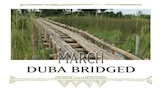 March - Duba Bridged